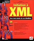 echange, troc David Hunter - Initiation à XML : Avec trois études de cas détaillées