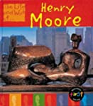 The Life and Work of Henry Moore Big...