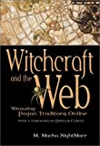 Witchcraft and the Web: Weaving Pagan Traditions Online (1550224662) by Nightmare, M. Macha