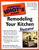 img - for The Complete Idiot's Guide to Remodeling your Kitchen Illustrated book / textbook / text book