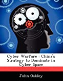 img - for Cyber Warfare: China's Strategy to Dominate in Cyber Space book / textbook / text book
