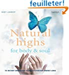 Natural Highs for Body & Soul: 70 Ins...