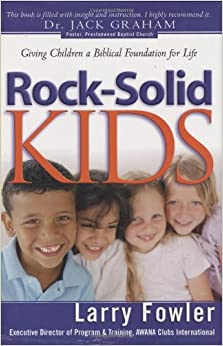 Rock Solid Kids By Larry Fowler