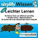 Simplify Wissen - Leichter Lernen (Premium-Edition): Mit kleinen Tricks zum effektiven Lernerfolg Hörbuch von Bettina Röttgers Gesprochen von: Yannick Esters