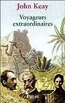 Voyageurs extraordinaires par Keay