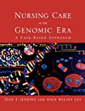 img - for Nursing Care In The Genomic Era: A Case Based Approach book / textbook / text book