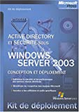 Services d'annuaires et de scurit sous Windows Server 2003 : Conception et dploiement