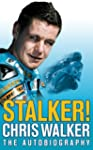Stalker Chris Walker The Autobiography