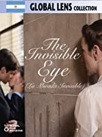 The Invisible Eye (La Mirada Invisible (English Subtitled))