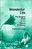 Wonderful Life: The Burgess Shale and the Nature of History (0735100314) by Stephen Jay Gould