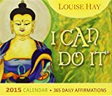 I Can Do It® 2015 Calendar: 365 Daily Affirmations