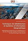 echange, troc Jean Patrice Roger Jourda - Techniques de télédétection et  Systèmes d'Information Géographique: Méthodologie d'application de la télédétection et