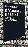 Désastres urbains par Paquot