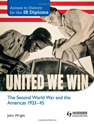 The Second World War and the Americas 1933-45 (Access to History for the Ib Diploma)