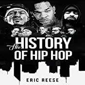 The History of Hip Hop | [Eric Reese]