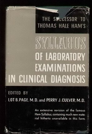 A Syllabus of Laboratory Examinations in Clinical Diagnosis: Critical Evaluation of Laboratory Procedures in the Study of the Patient, Revised Edition