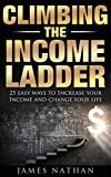 climbing-the-income-ladder-25-easy-ways-to-increase-your-income-and-change-your-life-english-edition