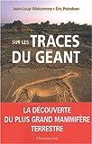 echange, troc Jean-Loup Welcomme, Eric Poindron - Sur les traces du géant