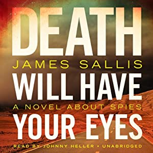 Death Will Have Your Eyes: A Novel about Spies | [James Sallis]