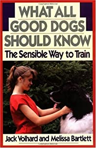 What All Good Dogs Should Know The Sensible Way To Train Howell Reference Books by Howell Book House