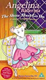 Angelina Ballerina: The Show Must Go On [VHS]