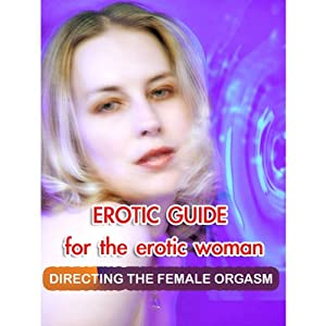 Erotic Guide for the Erotic Woman Audiobook