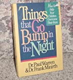 Things That Go Bump in the Night: How to Help Your Children Overcome Their Fears (0840777701) by Warren, Paul