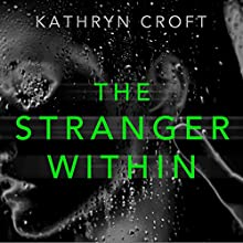 The Stranger Within Audiobook by Kathryn Croft Narrated by Lisa Coleman