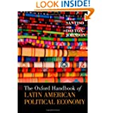 The Oxford Handbook of Latin American Political Economy (Oxford Handbooks)
