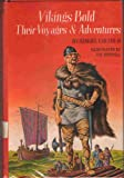 img - for Vikings Bold: Their Voyages and Adventures. book / textbook / text book