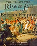 The Illustrated Rise and Fall of the British Empire (0312264291) by James, Lawrence