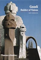 Gaudí: Builder of Visions (New Horizons)