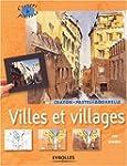 Villes et Villages : Crayon - Pastel...