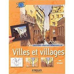 Villes et Villages : Crayon - Pastel - Aquarelle