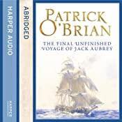 The Final Unfinished Voyage of Jack Aubrey | Patrick O'Brian