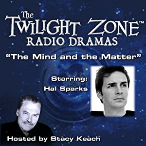 The Mind and the Matter: The Twilight Zone Radio Dramas | [Rod Serling]