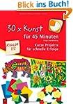 30 x Kunst f�r 45 Minuten - Klasse 1/...
