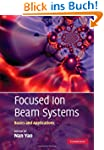 Focused Ion Beam Systems: Basics and...