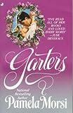 GARTERS (HARDCOVER) (0515108952) by MORSI, PAMELA