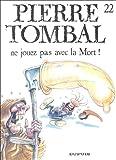 """Afficher """"Pierre Tombal n° 22 Ne jouez pas avec la mort !"""""""