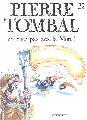 Pierre Tombal n° 22 Ne jouez pas avec la mort !
