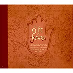 A Gift Of Love: Deepak &amp; Friends Present Music Inspired By The Love Poems Of Rumi