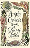 Angela Carter's Book of Fairy Tales (1844081737) by Angela Carter