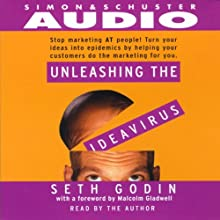 Unleashing the Ideavirus (       ABRIDGED) by Seth Godin Narrated by Seth Godin