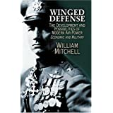 Winged Defense: The Development and Possibilities of Modern Air Power--Economic and Military (Dover Books on History, Political and Social Science) ~ William Mitchell