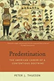 img - for Predestination: The American Career of a Contentious Doctrine book / textbook / text book