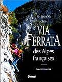 echange, troc Pascal Sombardier - Le guide des via ferrata des Alpes françaises