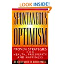 Spontaneous Optimism: Proven Strategies for Health, Prosperity & Happiness