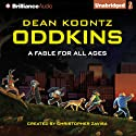 Oddkins: A Fable for All Ages (       UNABRIDGED) by Dean Koontz Narrated by Luke Daniels