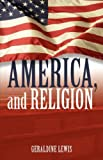 AMERICA, AND RELIGION (159781718X) by Geraldine Lewis